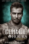 The (Long Overdue) Review of Three Hours by Dannika Dark